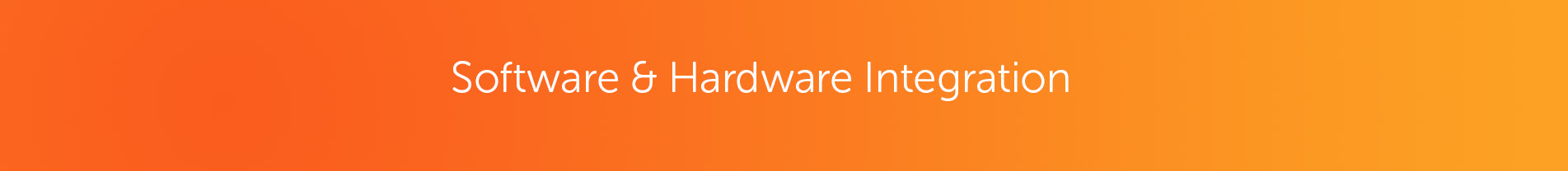 Software and hardware integration service